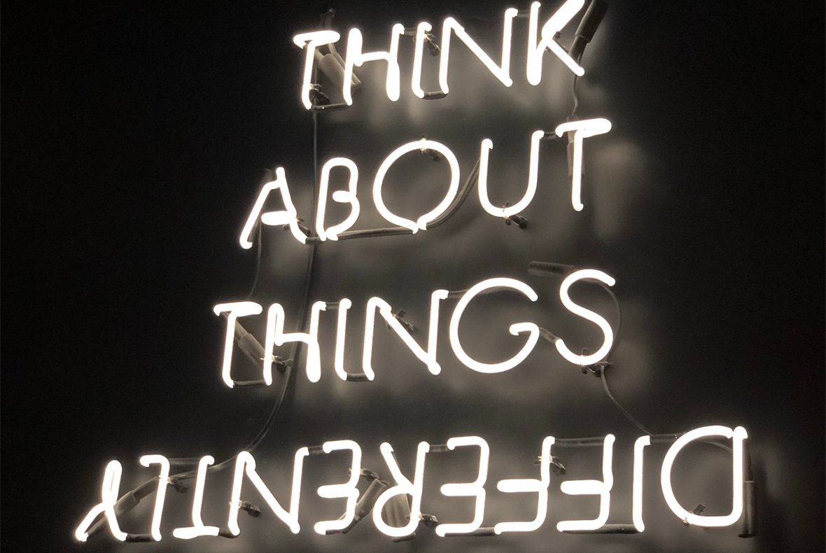Think about things diff....